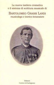 Giancarlo Aquilini - La nuova tastiera cromatica e il sistema di scrittura musicale di Bartolomeo Grassi Landi